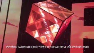 [ALTA MEDIA] CÁCH LẮP ĐẶC BIỆT: MÀN HÌNH LED KHỐI LẬP PHƯƠNG 3D TREO LƠ LỬNG CÁCH ĐIỆU