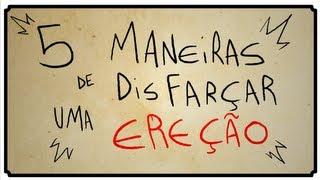 getlinkyoutube.com-5 MANEIRAS DE DISFARÇAR UMA EREÇÃO