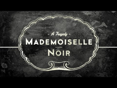 MADEMOISELLE NOIR: A Tragedy