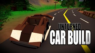 How to build an Awesome looking Car - Car build series #1 - Unturned 3.13.10.0