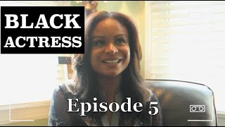 BLACK Actress | Episode 5 - feat. Joyful Drake