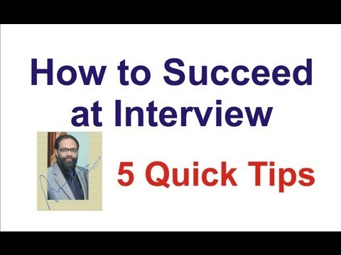 How to Succeed at Interview - 5 Quick Tips