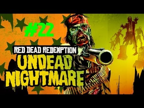 Red Dead Redemption: Undead Nightmare - Making Our Way to Mexico (Part 22)