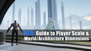 getlinkyoutube.com-UE4: Guide to Player Scale and World/Architecture Dimensions Tutorial