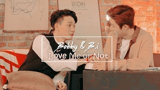 Bobby & B.i   Love Me or Not #DoubleB