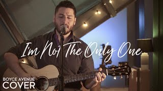 getlinkyoutube.com-I'm Not The Only One -  Sam Smith (Boyce Avenue acoustic cover) on Apple & Spotify
