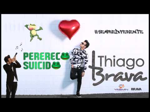 Thiago Brava - Perereca Suicida part. MC Japa