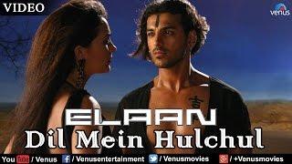 Dil Mein Hulchul Full Video Song | Elaan | John Abraham, Lara Dutta | K.K & Sunidhi Chauhan width=