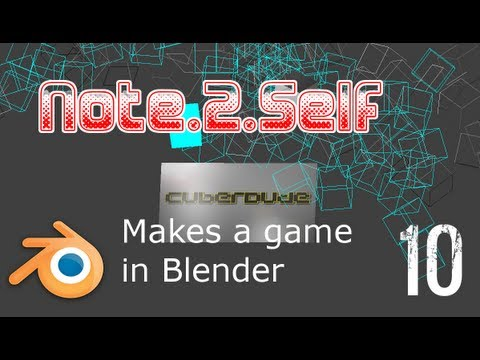 Note.2.Self makes a game in Blender Part 10