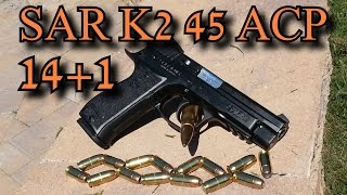 EAA SAR K2 45 Review: Best 45 ACP Pistol for the Money 2014