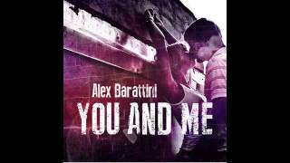 getlinkyoutube.com-ALEX BARATTINI - You and me (Edit mix)