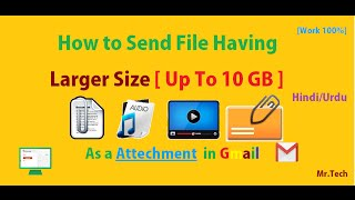 How To Send File Having Larger size Up To 10 GB As a Attachment in Gmail   Hindi/Urdu   [Work 100%]