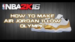 getlinkyoutube.com-NBA 2K DELETED MY SHOES | NBA 2K16 CUSTOM SHOES JORDAN 11 LOW OLYMPIC | TUTORIAL