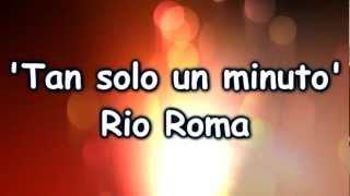 getlinkyoutube.com-Rio Roma - Tan Solo Un Minuto (Letra)