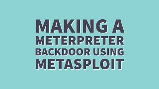 getlinkyoutube.com-How To Create a Meterpreter Metasploit Backdoor Tutorial Kali Linux [With Commentary]