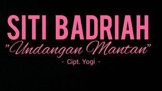 Siti Badriah - Undangan Mantan (Lyric Video)