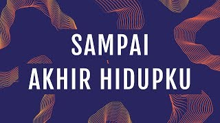 JPCC Worship   Sampai Akhir Hidupku (Official Lyrics Video)
