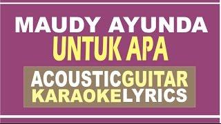 getlinkyoutube.com-Maudy Ayunda - Untuk Apa ( Acoustic Guitar Karaoke )