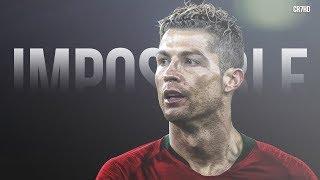 Cristano Ronaldo - Impossible 2018 | James Arthur | 1080p HD