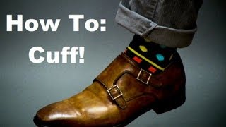 getlinkyoutube.com-What The CUFF? How To Cuff Your Pants, Jeans and Chinos The Right Way.