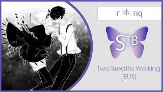 getlinkyoutube.com-【STB】 r * nq – Two Breaths Walking (VOCALOID RUS)