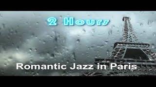 getlinkyoutube.com-Romantic Jazz in Paris and Romantic Jazz Music: Romantic Jazz Music Instrumental