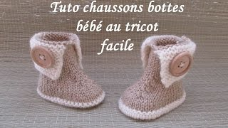 TUTO CHAUSSONS BOTTES BEBE TRICOT FACILE bootie knitting baby boots