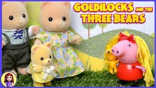 getlinkyoutube.com-Goldilocks and the Three Bears Silly Toy Story For Kids Peppa Pig Sylvanian Families Calico Critters