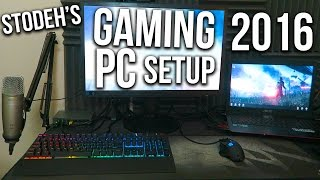 getlinkyoutube.com-Stodeh's PC GAMING STREAM SETUP 2016 | ALL links in Description