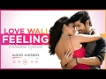 Valentines Day Special Songs: LOVE WALI FEELING | Romantic Hindi Songs 2017 | T-Series
