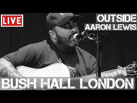 Aaron Lewis - Outside (Live & Acoustic) @ Bush Hall, London 2011