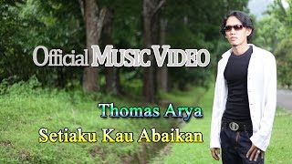 getlinkyoutube.com-Thomas Arya - Setiaku Kau Abaikan [Official Music Video HD]