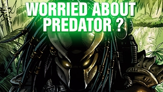 WORRIED ABOUT THE PREDATOR 2018 MOVIE? PREDATOR 4 DISCUSSION