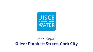 Video Thumbnail: #FixingLeaks | Oliver Plunkett Street, Cork City