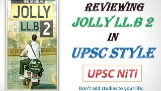 JOLLY LLB 2 full movie review for UPSC, UPSC GS PAPER 4 ETHICS, UPSC Ethics and Integrity,