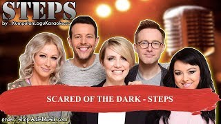 SCARED OF THE DARK -  STEPS Karaoke