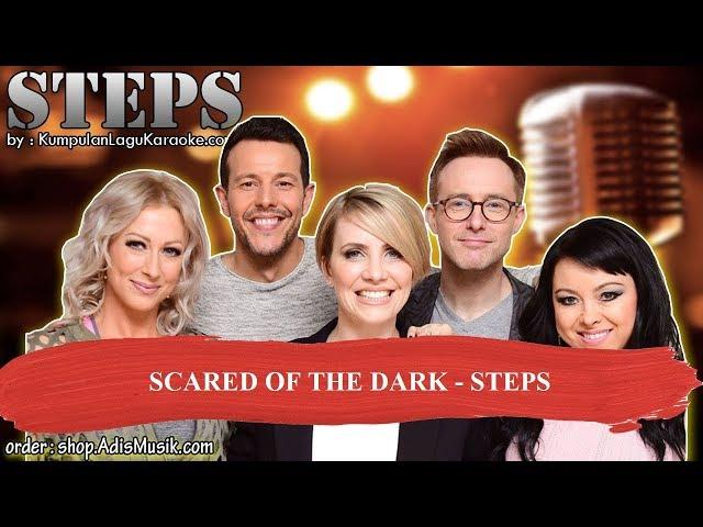SCARED OF THE DARK -  STEPS Karaoke