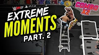 getlinkyoutube.com-WWE 2K17 EXTREME MOMENTS! II