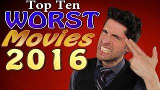 getlinkyoutube.com-Top 10 WORST Movies 2016