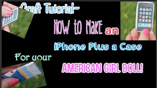 getlinkyoutube.com-How to Make an iPhone + Case for your AG Doll! |Jane Smith|
