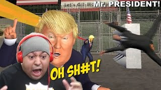 I'M GIVING UP ON THIS B#TCH!! [MR. PRESIDENT!] [#04]