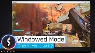 getlinkyoutube.com-(Borderless) Windowed Mode Should You Use It?