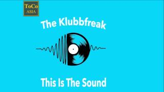 getlinkyoutube.com-The Klubbfreak - This Is The Sound [Official]