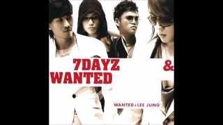 getlinkyoutube.com-[2007.07.05] Wanted - 7DAYZ & WANTED