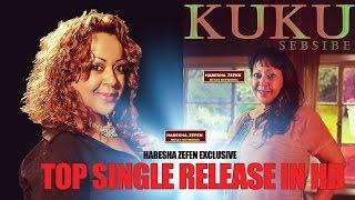 getlinkyoutube.com-Kuku Sebsebe-New Single - sebebe - New Ethiopian Music 2015