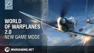 World of Warplanes - Update 2.0 New Game Mode