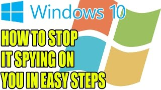 getlinkyoutube.com-Windows 10 How To Stop It Spying On You & Logging Your Activity | Step By Step Guide