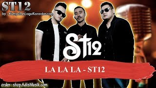 LA LA LA - ST12 Karaoke