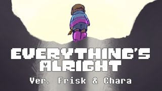 getlinkyoutube.com-【Undertale】Everything's Alright Ver. Frisk & Chara (Lyric Comic)