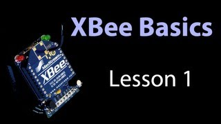 getlinkyoutube.com-XBee Basics - Lesson 1 - General Information and Initial Setup